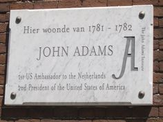 here lived John Adams ...Institute.....America  ambassador and president AD 1781 in Amsterdam The Netherlands