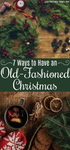 Do you want to have an Old-Fashioned Christmas this year? Then you need to check out this list of tips, tricks, ideas and recipes for celebrating the old-fashioned way! Find all of the details at gracefullittlehoneybee.com #christmas #oldfashioned #simplechristmas