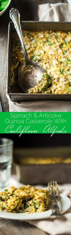 Spinach and Artichoke Quinoa Casserole with Cauliflower Alfredo Sauce - This creamy, gluten free quinoa casserole tastes like spinach and artichoke dip in a healthy, weeknight dinner form! No one will it has hidden veggies and is only 180 calories and 5 S Cauliflower Recipes, Veggie Recipes, Vegetarian Recipes, Dinner Recipes, Healthy Recipes, Paleo Ideas, Cauliflower Casserole, Spinach Recipes, Cauliflower Rice