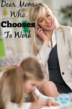 Dear Mom Who CHOOSES To Work - The Cole Mines