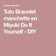 Tuto Bracelet manchette en Miyuki Do It Yourself - DIY