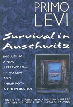 If This Is a Man (first published in 1947 in Italian as Se questo è un uomo; United States title: Survival in Auschwitz) is a work by the Italian-Jewish writer, Primo Levi. It describes his arrest as a member of the Italian anti-fascist resistance during the Second World War, and his incarceration in the Auschwitz concentration camp from February 1944 until the camp was liberated on 27 January 1945. One of the most important books I have read.