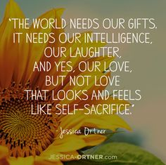 Love shouldn't look like self-sacrifice - wise words from Jessica Ortner