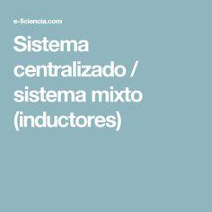 Sistema centralizado / sistema mixto (inductores)