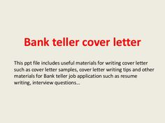Bank Teller Cover Letter This Ppt File Includes Useful Materials For  Writing Cover Letter Such As Cover Letter Samples, Cover Letter Writing  Tips And Other ...