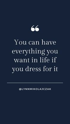 You can have everything you want in life if you dress for it More workwear inspiration? Follow  @lynnmikolajczak on Instagram. Workwear Fashion, Working Woman, Work Wear, Inspirational Quotes, Photo And Video, Life, Instagram, Dresses, Women