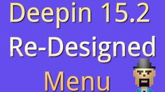 Deepin 15.2 Menu Simplified Linux, Content, Videos, Youtube, Linux Kernel, Youtubers, Youtube Movies