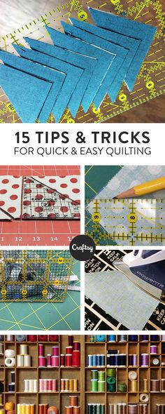 Get more quilting done in WAYYY less time with these 15 tips and tricks every quilter needs to know.