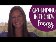Grounding In The New Energy- A Simple Process For How to Ground Yourself! - YouTube