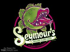 """""""Seymour's Organic Plant Food"""" by Nemons All blood types stocked! Inspired by Little Shop of Horrors Funny Tee Shirts, Movie T Shirts, Cool T Shirts, Nerdy Shirts, All Blood Types, Day Of The Shirt, Little Shop Of Horrors, Food T, Organic Plants"""