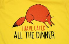 I have eated all the dinner.