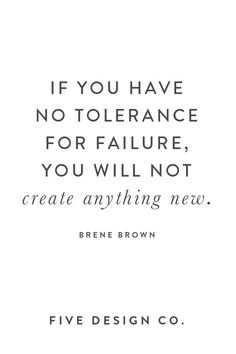 Five Design Co. // Squarespace web design - BRENE BROWN QUOTES - If you have no tolerance for failure, you will not create anything new. Inspirational Quotes For Entrepreneurs, Inspirational Quotes For Women, Entrepreneur Quotes, Motivational Quotes, Career Quotes, Work Quotes, Relationship Quotes, Me Quotes, Career Motivation Quotes