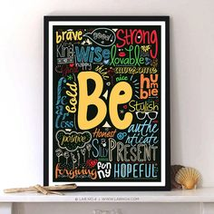 """"""" Be Brave """" """" Be Good """" """" Be Strong """" """" Be Kind ' """" Be Wise """" """" Be Lovable """" """" Be Shine """" """" Be Awesome """" """" Be Nice """" """" Be Bold """"  """" Be Fearless """" """" Be Humble """" """" Be Stylish """"  """" Be Happy """" """" Be Great """" """" Be Positive """" """" Be Honest """" """" Be Authenticate """" """" Be Active"""" """" Be Silly """" """" Be Present """" """" Be Forgiving """" """" Be Funny """" """" Be Hopeful """""""