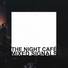 Mixed Signals by The Night Café