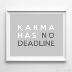 Karma Has No Deadline Typography Print. Prices from $9.95. Available at InkistPrints.com - #typography #typographic #officedecor #livingroomdecor #homedecor #karma