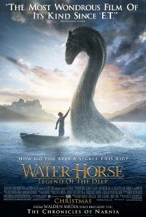 The Water Horse...good movie, too bad i'm terrified of the Lockness Monster! Haha