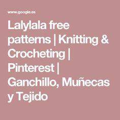 Lalylala free patterns | Knitting & Crocheting | Pinterest | Ganchillo, Muñecas y Tejido