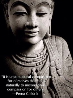 It is unconditional compassion for ourselves that leads naturally to unconditional compassion for others. ~Pema Chodron by PWiddy Lotus Buddha, Art Buddha, Buddha Zen, Buddha Buddhism, Buddha Statues, Little Buddha, Pema Chodron, Self Compassion, Yoga Meditation