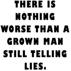 Or a grown woman. Be honest! Daily Love Quotes, Quotes To Live By, Telling Lies, Under Your Spell, Know The Truth, Thats The Way, Truth Hurts, True Words, True Quotes