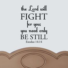 the Lord will Fight for you, you need only be Still  scripture quote VINYL DECAL 15x22 inches. $18.00, via Etsy.