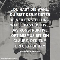 Warum du ein Gesetzloser werden solltest bruce lee - You have the choice, you are the master of your attitude, choose the positive, the constructive. Positive Motivation, Positive Vibes, Positive Quotes, Motivational Quotes, Inspirational Quotes, Best Quotes, Life Quotes, Ju Jitsu, German Quotes