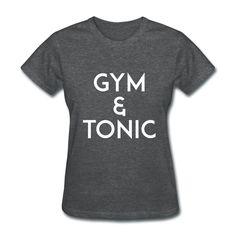 Gym & Tonic Ladies T-shirt https://shop.spreadshirt.com/RunningAndTriathlon/gym+tonic-A105945592