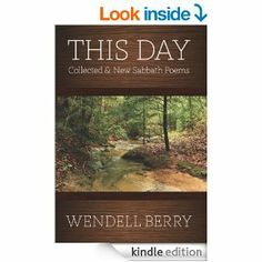This Day: New and Collected Sabbath Poems 1979 - 2012 by Wendell Berry