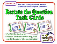 Restate the Question Task Cards (Beginning Set for Grades 2-4). Help your students learn this important skill with these 35 fun task cards! Includes a colorful poster and 3 choices for answer sheet. $