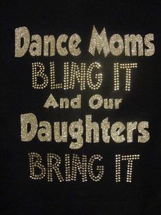 Custom Dance Mom, Bling It Bring It tee shirt, Silver Glitter & Rhinestones