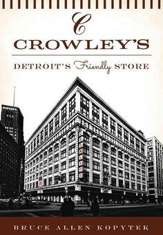 Crowley's: Detroit's Friendly Store