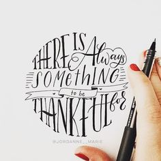 Handlettering Quote: There is always something to be thankful for Calligraphy Letters, Typography Letters, Modern Calligraphy, Typography Design, Caligraphy, Hand Typography, Penmanship, Doodle Drawing, Hobbies For Women