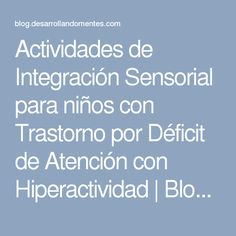Actividades de Integración Sensorial para niños con Trastorno por Déficit de Atención con Hiperactividad | Blog Desarrollando Mentes Sensory Integration, Yoga For Kids, Adhd, Special Education, Counseling, Psychology, Homeschool, Classroom, Teaching
