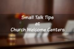 Every Church Volunteer who serves at the welcome center may not know what to do.  Here are some tips