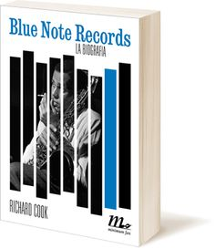 Blue Note Records. La Biografia. Richard Cook.