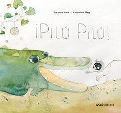¡Pilú!. Álbum escrito por Susanna Isern e ilustrado por Katharina Sieg. OQO  2011. Disponible en español 29e62310016d3