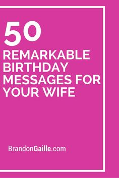 50 Remarkable Birthday Messages for Your Wife