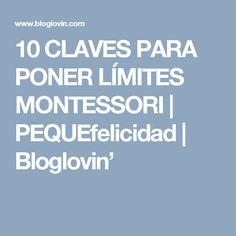 10 CLAVES PARA PONER LÍMITES MONTESSORI | PEQUEfelicidad | Bloglovin'