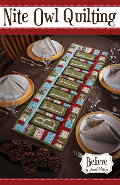 NOQ Believe Table Runner - designed by janel Metsker - Nite Owl Quilting Table Runner And Placemats, Table Runner Pattern, Quilted Table Runners, Quilting Tips, Quilting Projects, Sewing Projects, Sewing Ideas, Quilting Tutorials, Sewing Crafts