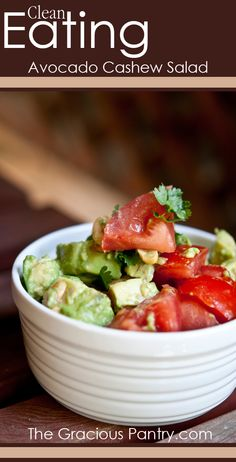 CLEAN EATING AVOCADO CASHEW SALAD: 8 small avocados, peeled and pitted 2 cups cashews 2 cups tomatoes chopped or halved cherry tomatoes Juice of 3 limes Salt and Pepper to taste Whole Food Recipes, Vegetarian Recipes, Healthy Recipes, Clean Eating Recipes, Cooking Recipes, Healthy Snacks, Healthy Eating, Clean Eating Salads, Vegan Clean