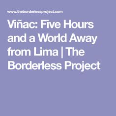 Viñac: Five Hours and a World Away from Lima | The Borderless Project