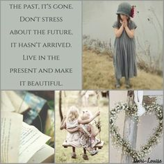Live In The Present, Good Advice, Great Quotes, The Past, Stress, Presents, Collage, Faith, Inspirational
