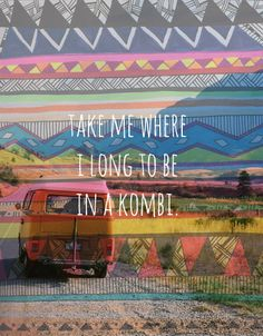 Yay another plan added for our next two years :) road tripping around Australia in a kombi!