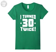 Women's I Turned 30 Twice! Funny 60th Birthday T-Shirt XL Kelly Green - Birthday shirts (*Amazon Partner-Link)