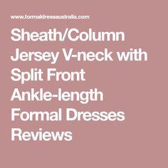 Sheath/Column Jersey V-neck with Split Front Ankle-length Formal Dresses Reviews