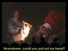 Rowsdower, could you put out my head? The Final Sacrifice; MST3K
