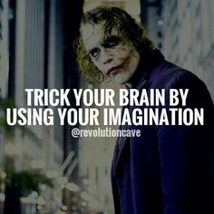 Trick your brain using imagination