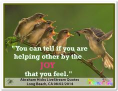 You can tell if you are helping others by the JOY that you feel. Abraham-Hicks Quotes (AHQ2909) #workshop #joy