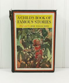 1940  A Child's Book of Famous Stories Selected by P W Coussens, Illustrated by Jessie Willcox Smith