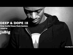 Soulful Deep House Chill Lounge Music DJ Mix by JaBig [DEEP & DOPE 18]