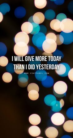 I_WILL_GIVE_MORE_TODAY_THAN_I_DID_YESTERDAY_-_WWW.V3APPAREL.COM_-_FREE_MOTIVATIONAL_PHONE_WALLPAPERS.jpg (744×1392)